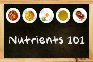 Nutrients 101 - Getting to grips with healthy eating