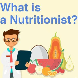 What is a Nutritionist? And how can they help me?